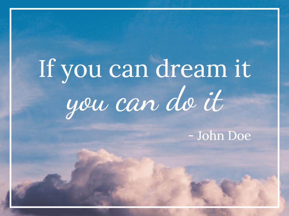 08-dream-it-do-it-success-heaven-quote-maker