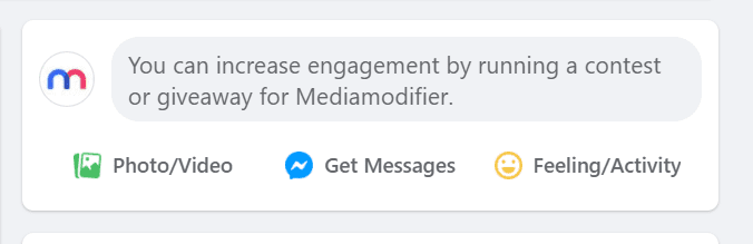 """Screenshot of the Facebook secret engagement tip """"You can increase engagement by running a contest or giveaway for Mediamodifier."""" in the status update tab"""